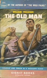 Cover of: Three famous short novels: Spotted horses; Old man; The bear: Spotted horses; Old man; The bear