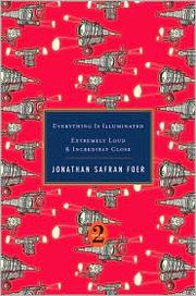 Cover of: Everything is Illuminated: Extremely Loud and Incredibly Close