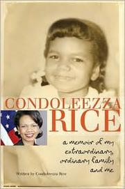 Cover of: Condoleezza Rice: A Memoir of My Extraordinary, Ordinary Family and Me