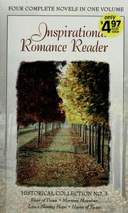 Cover of: Inspirational romance reader: Historical Collection No. 3: River of Peace; Morning Mountain; Love's Shining Hope; Haven of Peace