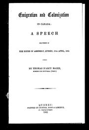 Cover of: Emigration and Colonization in Canada: A Speech Delivered in the House of Assembly, Quebec, 25th April, 1862