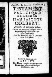 Cover of: Testament politique de Messire Jean-Baptiste Colbert, ministre & secretaire d'Etat