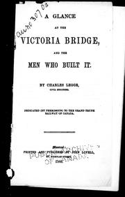 Cover of: A glance at the Victoria Bridge and the men who built it
