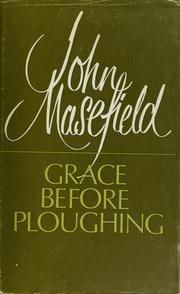 Cover of: Grace before ploughing: fragments of autobiography