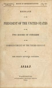 Cover of: Message of the President of the United States to the two houses of Congress at the commencement of the third session of the thirty-seventh Congress