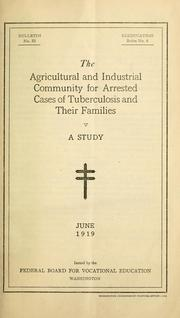 Cover of: The agricultural and industrial community for arrested cases of tuberculosis and their families