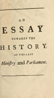 Cover of: An essay towards the history of the last ministry and parliament