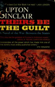 Cover of: Theirs be the guilt: a novel of the war between the states