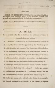 "Cover of: A bill to be entitled ""An act to facilitate the settlement of claims of deceased officers and soldiers.[""]"