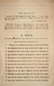 Cover of: A bill to increase the efficiency of the army: by the employment of free negroes and slaves in certain capacities