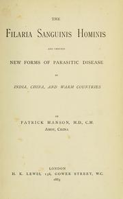 Cover of: The Filaria sanguinis hominis and certain new forms of parasitic disease in India, China, and warm countries