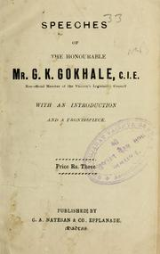 Cover of: Speeches of the Honourable Mr. G. K. Gokhale