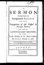 Cover of: A sermon preached before the Incorporated Society for the Propagation of the Gospel in Foreign Parts