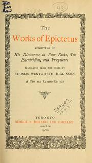 Cover of: Works: Consisting of his Discourses, in four books, the Enchiridion and fragments.  Translated from the Greek by Thomas Wentworth Higginson.