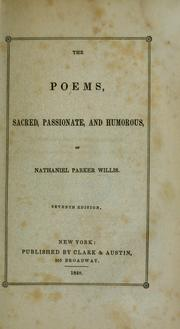 Cover of: The poems, sacred, passionate, and humorous, of Nathaniel Parker Willis