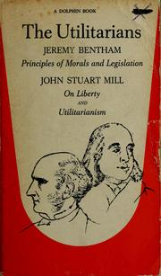 Cover of: The utilitarians: An introduction to the principles of morals and legislation