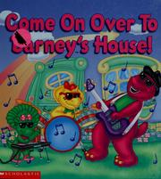 Cover of: Come on over to Barney's house!