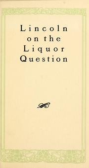 Cover of: Lincoln on the liquor question