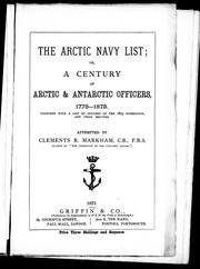 Cover of: The Arctic navy list, or, A century of Arctic & Antarctic officers, 1773-1873