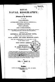 Cover of: Royal naval biography, or, Memoirs of the services of all the flag-officers, superannuated rear-admirals, retired-captains, post-captains and commanders