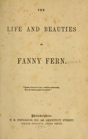 Cover of: The life and beauties of Fanny Fern [pseud.] ...