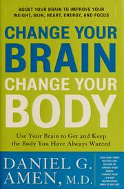 Cover of: Change your brain, change your body