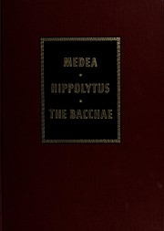 Cover of: Medea ; Hippolytus ; The Bacchae