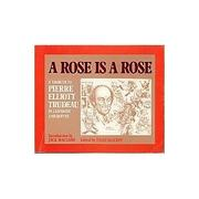 Cover of: A Rose is a Rose: A Tribute to Pierre Elliott Trudeau in Cartoons and Quotes