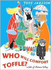 Cover of: Who Will Comfort Toffle? (Tale of Moomin Valley)
