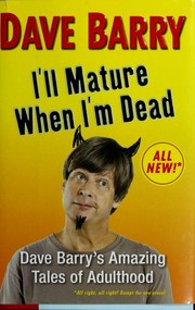 Cover of: I'll mature when I'm dead