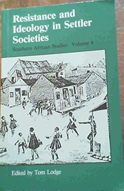 Cover of: Resistance and ideology in settler societies