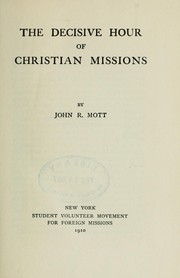 Cover of: The decisive hour of Christian missions
