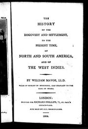 Cover of: The history of the discovery and settlement, to the present time, of North and South Amrica, and of the West Indies