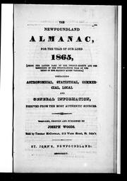 Cover of: The Newfoundland almanac, for the year of Our Lord 1865, (being the latter part of the twenty-eighth and the beginning of the twenty-ninth year of the reign of Her Majesty Queen Victoria)