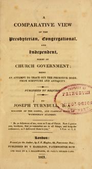 Cover of: A comparative view of the presbyterian, congregational, and independent forms of church government