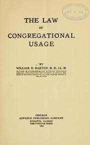 Cover of: The law of Congregational usage / William Eleazar Barton