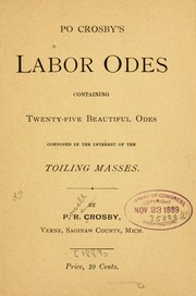 Cover of: Po Crosby's Labor odes, containing twenty-five beautiful odes composed in the interest of the toiling masses