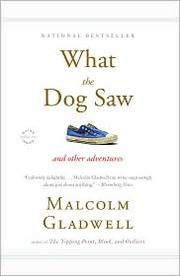 Cover of: What the Dog Saw: And Other Adventures