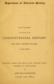 Cover of: Outline of the lectures on the constitutional history of the United States (1789-1889)