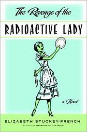 Cover of: Revenge of the radioactive lady