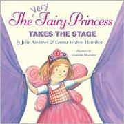 Cover of: The very fairy princess takes the stage