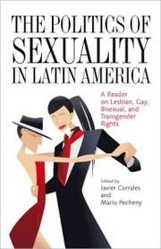 Cover of: The politics of sexuality in Latin America