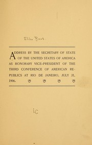 Cover of: Address by the secretary of state of the United States of America as honorary vice-president of the third conference of American republics at Rio de Janeiro