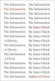 Cover of: The information: a history, a theory, a flood