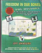Cover of: Freedom In Our Bones: The History of the Students Union Government, University of Nigeria, Nsukka (1960-2004)