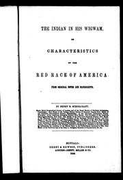 Cover of: The Indian in his wigwam, or, Characteristics of the red race of America
