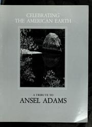 Cover of: Celebrating the American earth: a tribute to Ansel Adams
