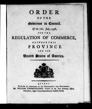 Cover of: Order of the Governor in Council, of the 7th July 1796, for the regulation of commerce, between this province and the United States of America