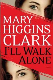 Cover of: I'll walk alone: a novel