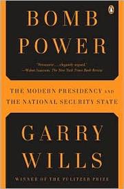 Cover of: Bomb power: the modern presidency and the national security state